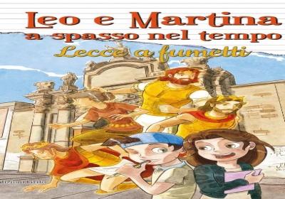 ''Leo e Martina a spasso nel tempo'': la storia di Lecce raccontata in un volume a fumetti